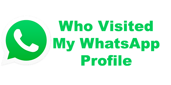 Check Who Visited My WhatsApp Profile