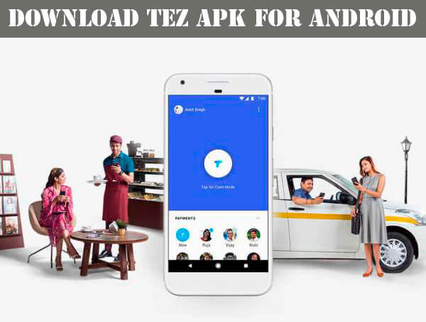 Tez APK Download For Android | Instant Money Transfer