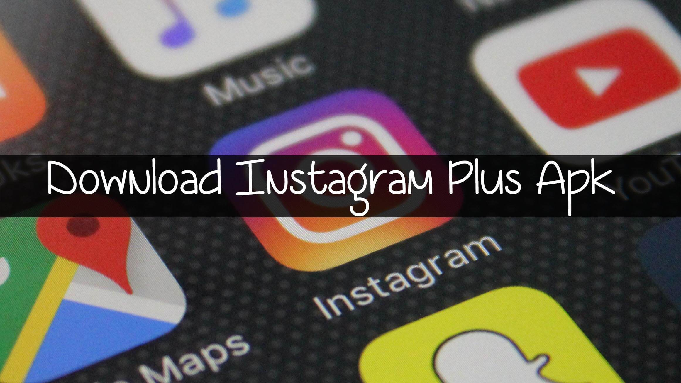 Instagram Plus Apk 10140 Latest Version Download Official