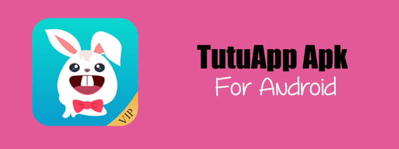 TutuApp APK [LATEST] Download for Android - Official Site