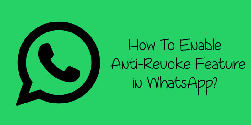 Enable Anti-Revoke Feature in WhatsApp on Android